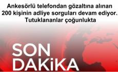 Ankesörlü telefondan gözaltına alınan 200 kişinin adliye sorguları devam ediyor.