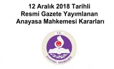12 Aralık 2018 Tarihli Resmi Gazete Yayımlanan Anayasa Mahkemesi Kararları