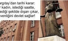 Yargıtay'dan tarihi karar: Bir kadın, istediği saatte, istediği şekilde dışarı çıkar, güvenliğini devlet sağlar!