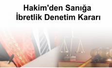 Hakim'den Sanığa İbretlik Denetim Kararı