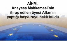 AİHM, Anayasa Mahkemesi'nin ihraç edilen üyesi Altan'ın yaptığı başvuruyu haklı buldu