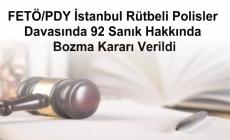 FETÖ/PDY İstanbul Rütbeli Polisler Davasında 92 Sanık Hakkında Bozma Kararı Verildi
