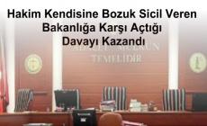 Hakim Kendisine Bozuk Sicil Veren Bakanlığa Karşı Açtığı Davayı Kazandı