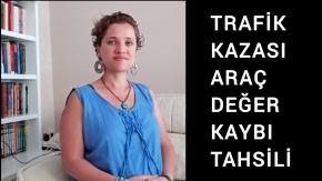 Trafik Kazalarında Araç Değer Kaybı Tespiti Ve Tahsili / Avukat Aysel Aba Kesici