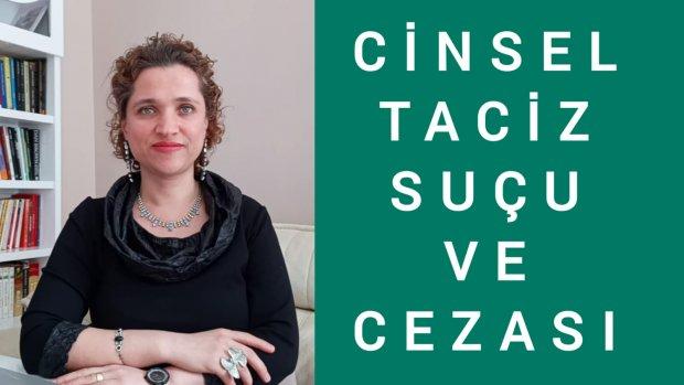 CİNSEL TACİZ SUÇU VE CEZASI /Avukat Aysel Aba Kesici
