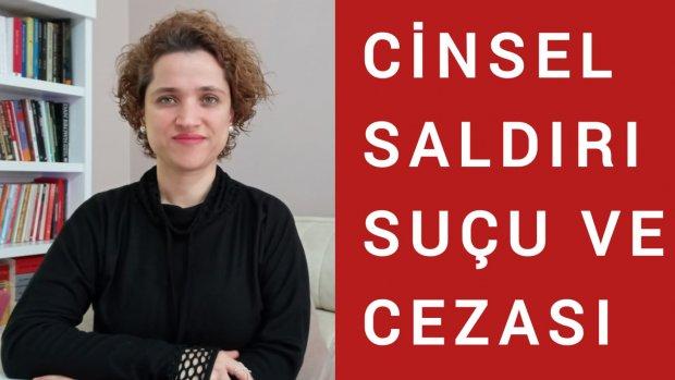 CİNSEL SALDIRI SUÇU VE CEZASI /Avukat Aysel Aba Kesici
