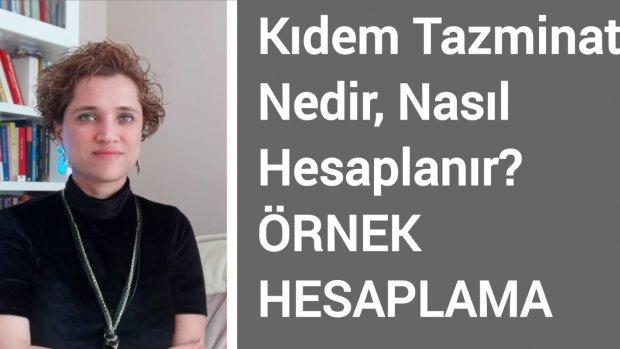Kıdem Tazminatı Nedir, Nasıl Hesaplanır, Örnek Hesaplama / Avukat Aysel Aba Kesici