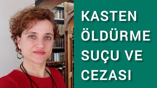KASTEN ADAM ÖLDÜRME SUÇU VE CEZASI /Avukat Aysel Aba Kesici