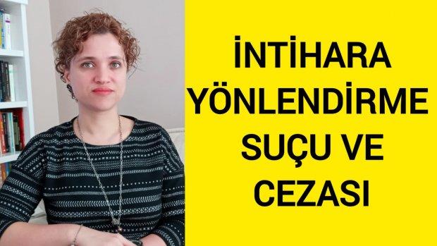 İntihara Yönlendirme Suçu Ve Cezası (Azmettirme, Teşvik, Yardım Etme, Kuvvetlendirme) Avukat Aysel Aba Kesici