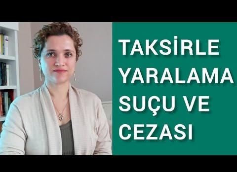 Taksirle Yaralama Suçu, Cezası Ve Ağırlaştırıcı Nitelikli Halleri //Avukat Aysel Aba Kesici